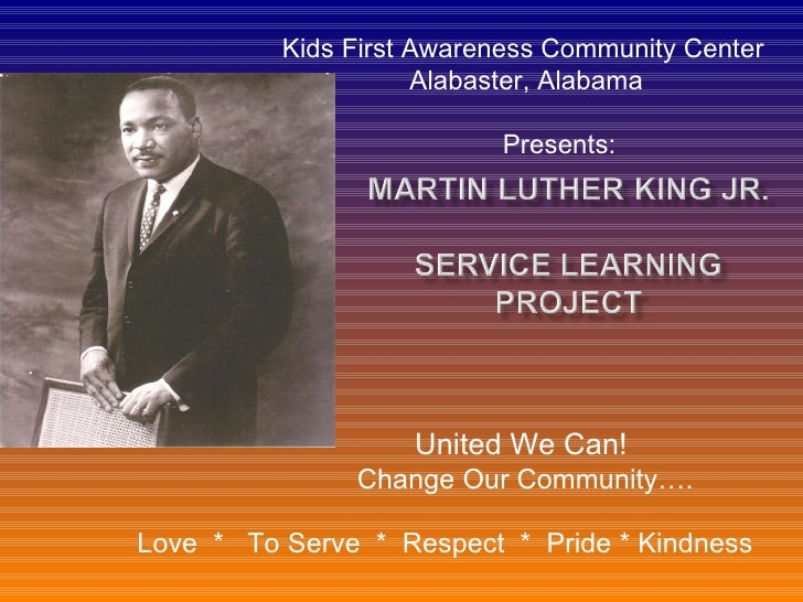 United We Can!  Change Our Community…. Love  *  To Serve  *  Respect  *  Pride * Kindness . Kids First Awareness Communi...