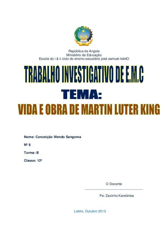 República de Angola Ministério da Educação Escola do i & ii ciclo do ensino secudário josé samuel-lobitO Nome: Conceição W...