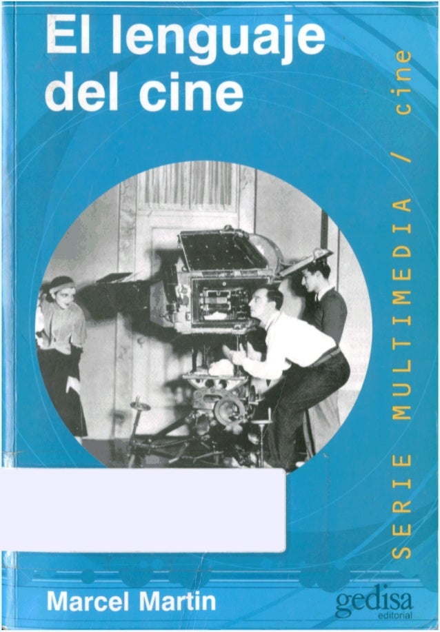 Martin, marcel   el lenguaje del cine (parte 1) (cv)