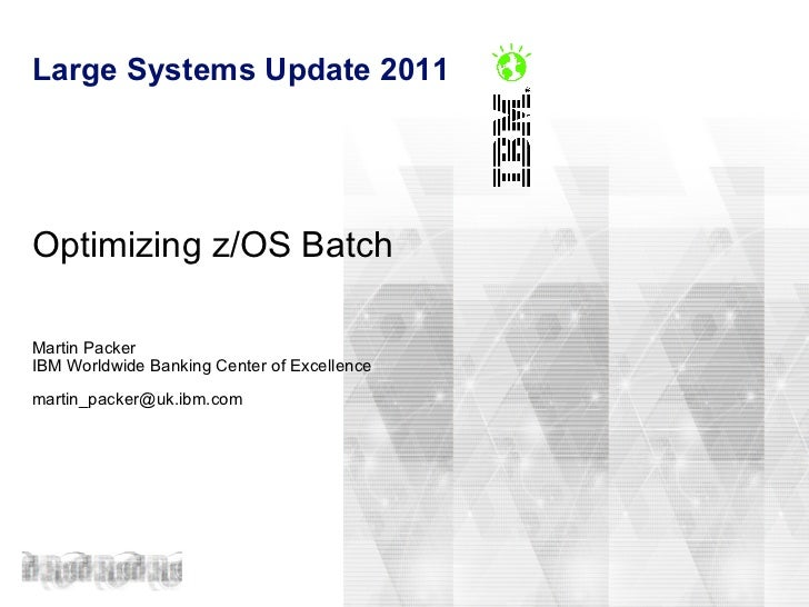 Optimizing z/OS Batch