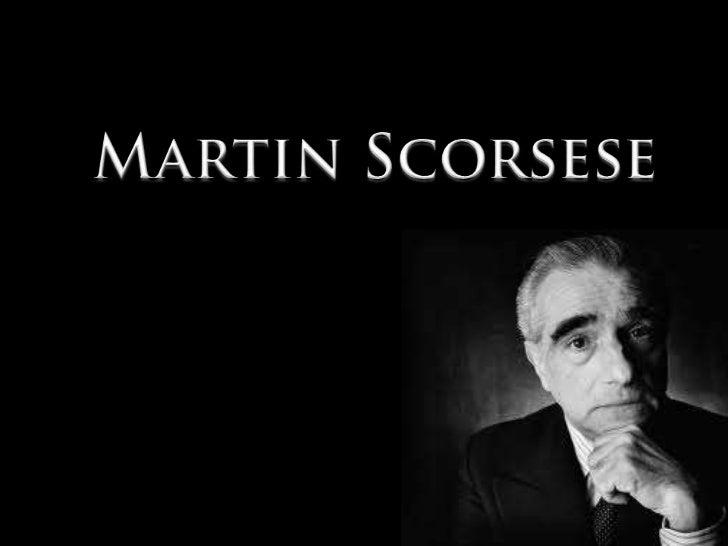 Martin Scorsese, nació el 17 de noviembre de    1942 en Nueva York, descendiente deinmigrantes sicilianos, nació en Queens...