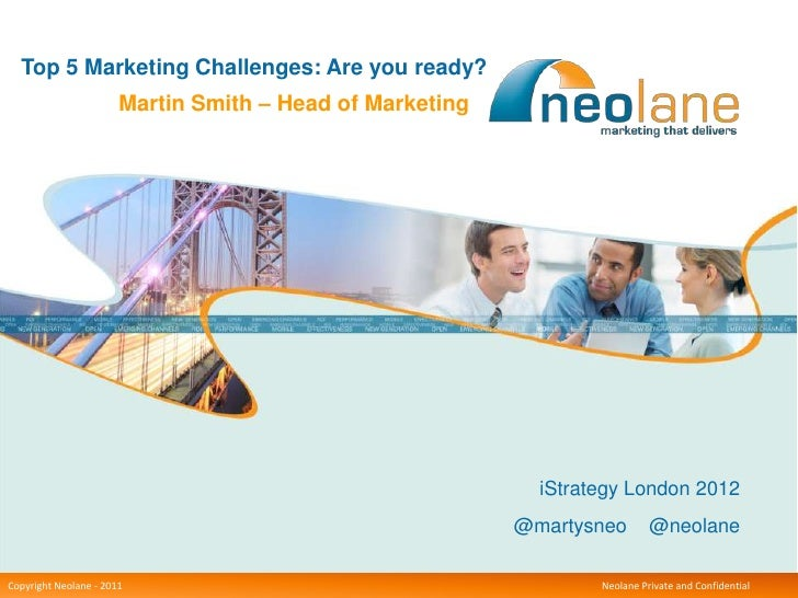 Top 5 Marketing Challenges: Are you ready?                      Martin Smith – Head of Marketing                          ...