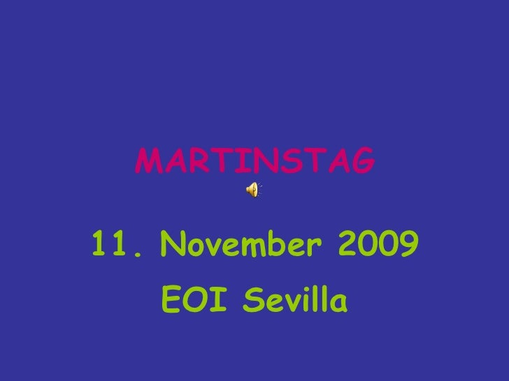 MARTINSTAG 11. November 2009 EOI Sevilla