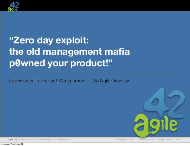 """Zero day exploit: the old management mafia p0wned your product!"""