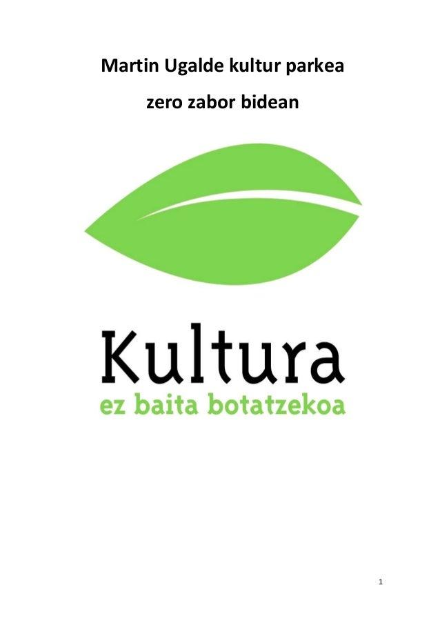 Martin Ugalde kultur parkea zero zabor bidean  1