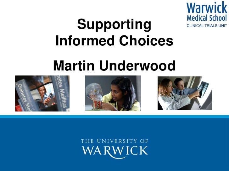 Supporting Informed Choices Martin Underwood