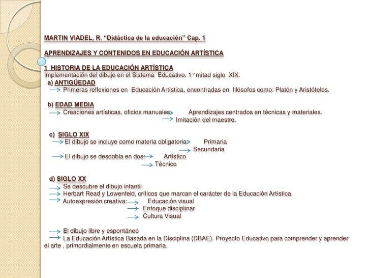 """MARTIN VIADEL, R. """"Didáctica de la educación"""" Cap. 1APRENDIZAJES Y CONTENIDOS EN EDUCACIÓN ARTÍSTICA1 HISTORIA DE LA EDUCA..."""