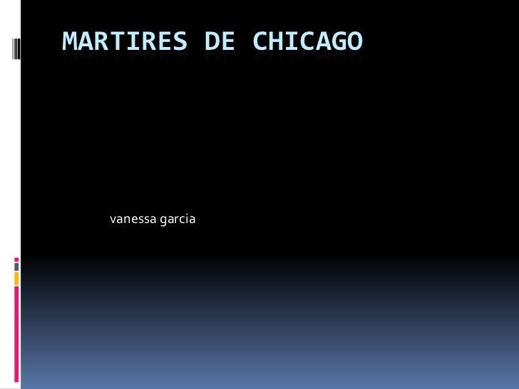 Martires de chicago<br />vanessagarcia<br />