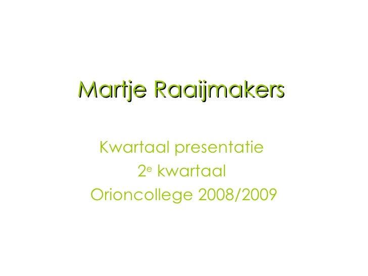 Martje Presentatie 2e Kwartaall