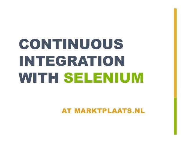 CONTINUOUSINTEGRATIONWITH SELENIUM    AT MARKTPLAATS.NL