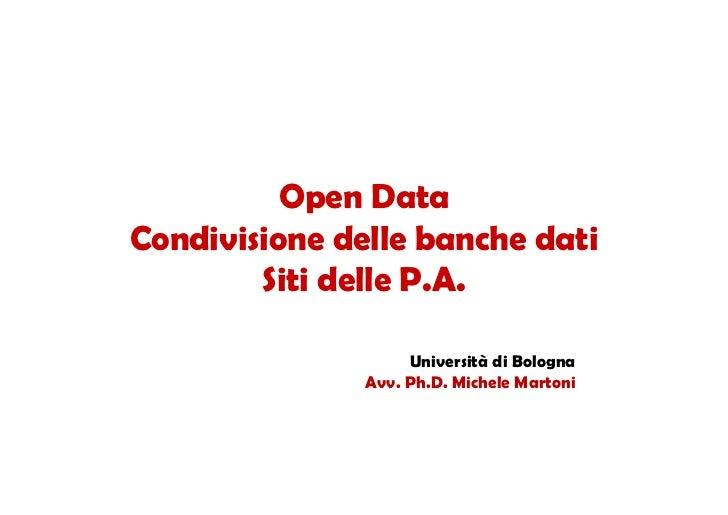 Open DataCondivisione delle banche dati        Siti delle P.A.                    Università di Bologna               Avv....