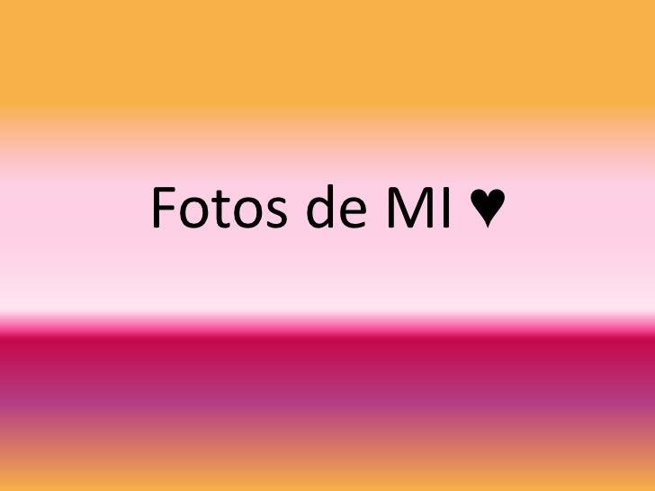 Fotos de MI ♥<br />