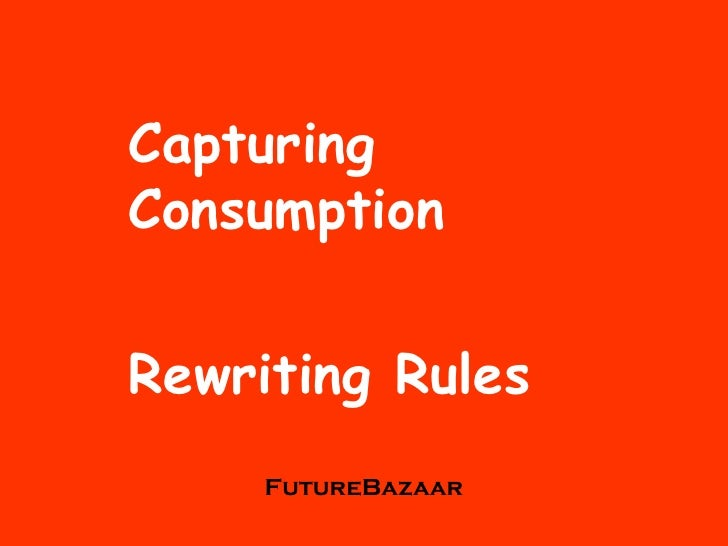 Capturing Consumption Rewriting Rules FutureBazaar