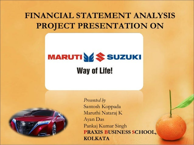 FINANCIAL STATEMENT ANALYSIS PROJECT PRESENTATION ON  Presented by Santosh Koppada Maruthi Nataraj K Ayan Das Pankaj Kumar...