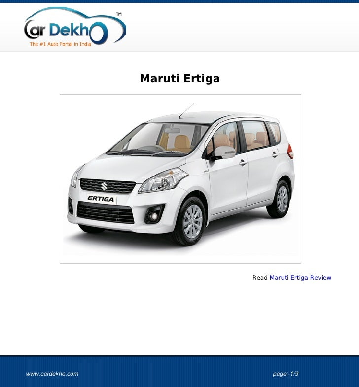 Maruti Ertiga                                   Read Maruti Ertiga Reviewwww.cardekho.com                         page:-1/9