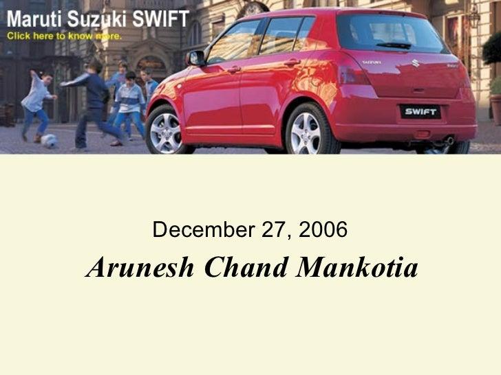 ANALYSIS OF MARUTI    December 27, 2006Arunesh Chand Mankotia