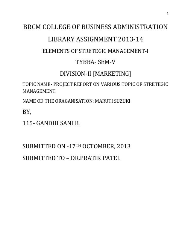 1  BRCM COLLEGE OF BUSINESS ADMINISTRATION LIBRARY ASSIGNMENT 2013-14 ELEMENTS OF STRETEGIC MANAGEMENT-I  TYBBA- SEM-V DIV...