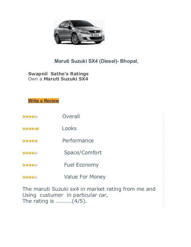 Maruti Suzuki SX4 (Diesel)- Bhopal,  Swapnil Sathes Ratings  Own a Maruti Suzuki SX4  Write a Review                   Ove...