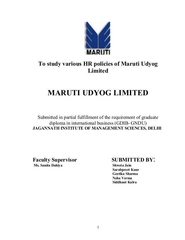 To study various HR policies of Maruti Udyog                    Limited        MARUTI UDYOG LIMITED  Submitted in partial ...
