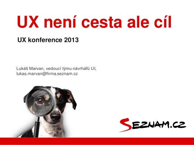 UX není cesta, ale cíl