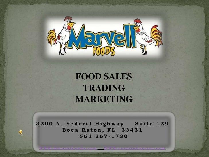 FOOD SALES                        TRADING                       MARKETING3200 N. Federal Highway  Suite 129       Boca Rat...
