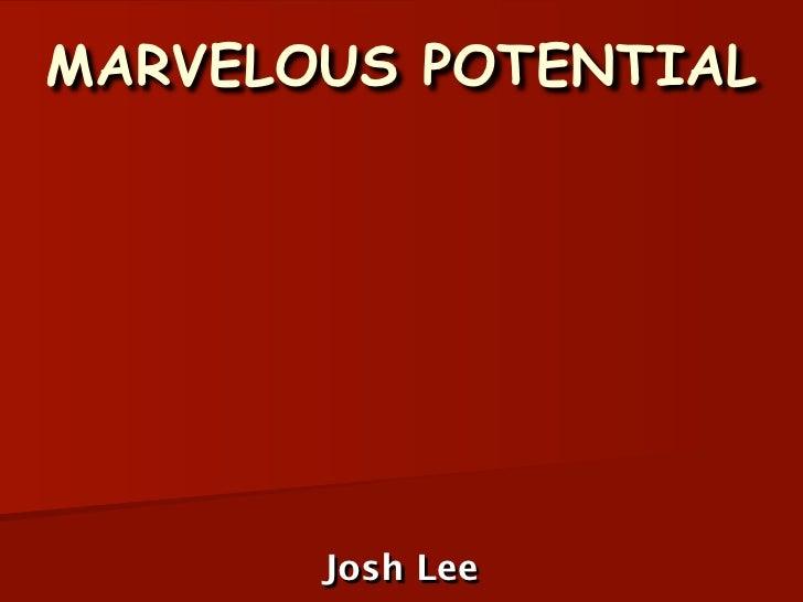 MARVELOUS POTENTIAL            Josh Lee