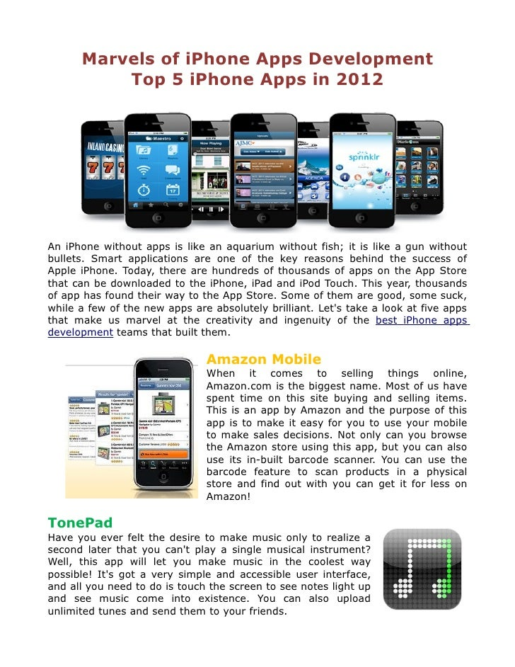 Marvels of iPhone Apps Development          Top 5 iPhone Apps in 2012An iPhone without apps is like an aquarium without fi...