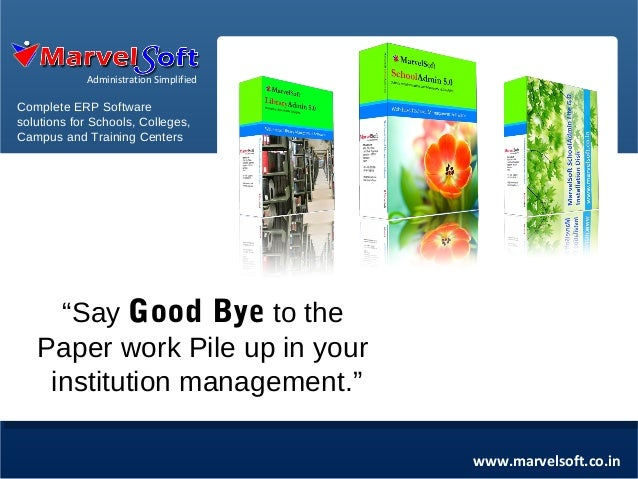 """Administration Simplified  Complete ERP Software solutions for Schools, Colleges, Campus and Training Centers  """"Say Good B..."""