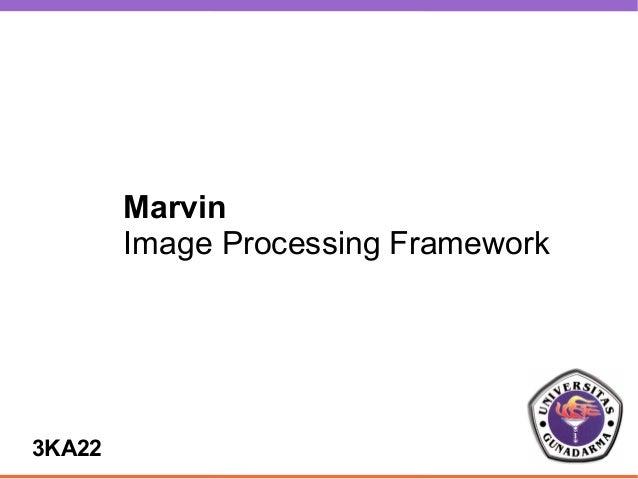 Marvin        Image Processing Framework3KA22