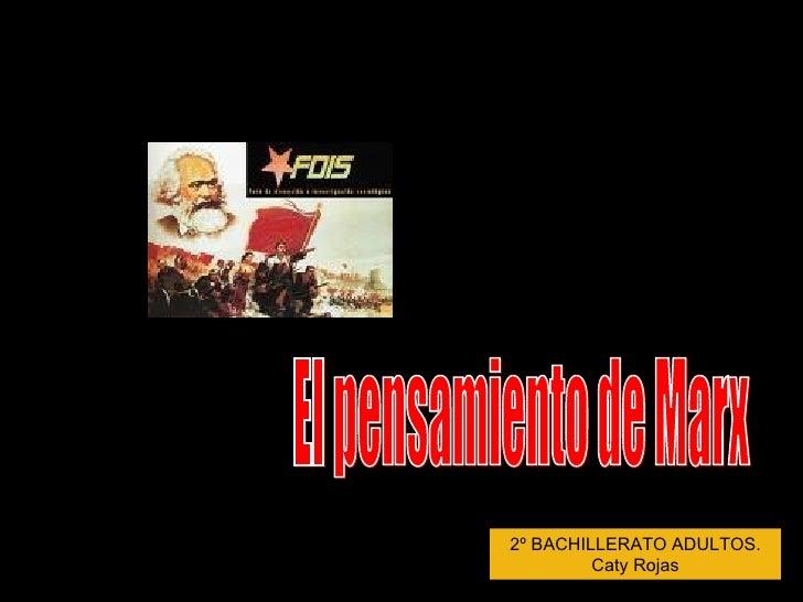 2º BACHILLERATO ADULTOS. Caty Rojas El pensamiento de Marx