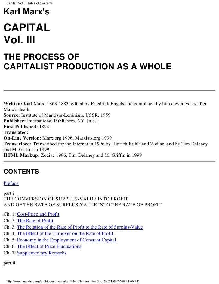 Capital, Vol.3, Table of ContentsKarl MarxsCAPITALVol. IIITHE PROCESS OFCAPITALIST PRODUCTION AS A WHOLEWritten: Karl Marx...