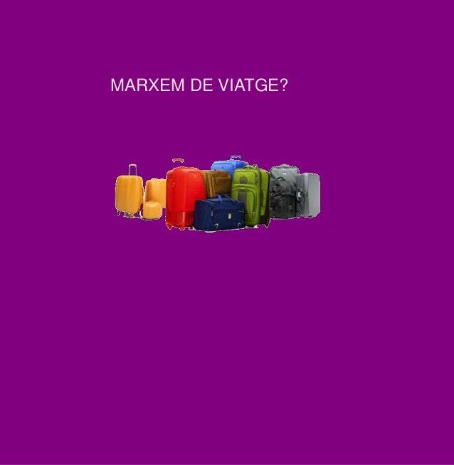 MARXEM DE VIATGE?