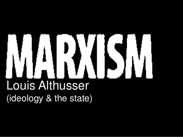 Louis Althusser(ideology & the state)
