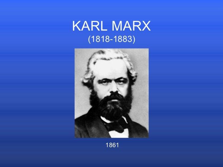 KARL MARX (1818-1883) 1861