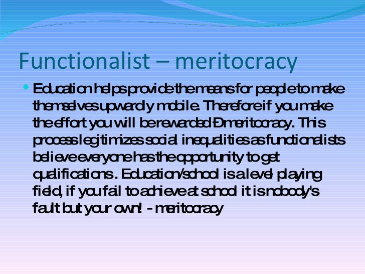 meritocracy marxist This will strengthen it by contributing to the appearance of meritocracy bourdieu can be criticised for not being precise enough about exactly which.