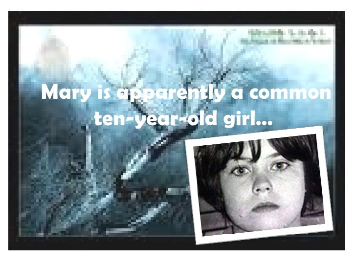 Mary is apparently a common ten-year-old girl…