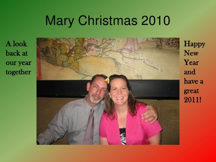 Mary Christmas 2010<br />A look back at our year together<br />Happy New Year and have a great 2011!<br />