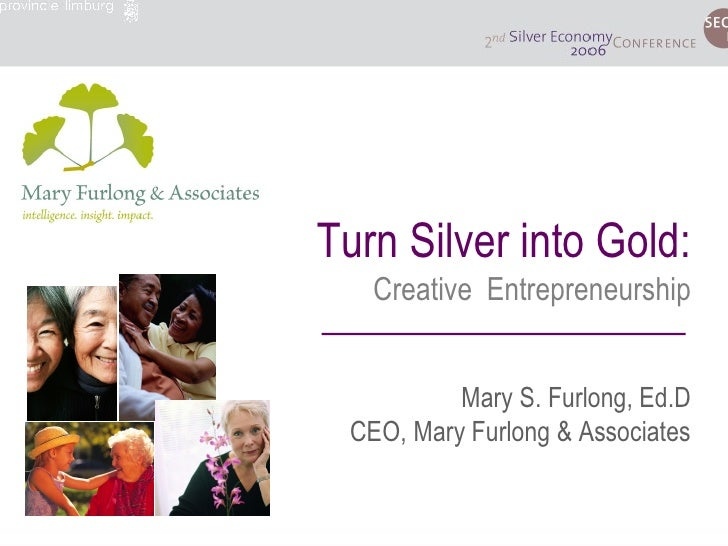 Mary Furlong Silver Economy 2006