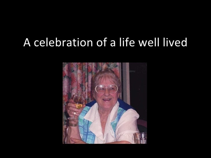 A celebration of a life well lived