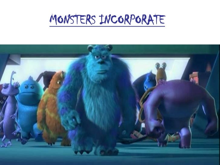 MONSTERS INCORPORATE