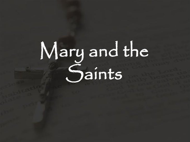 Mary and the   Saints