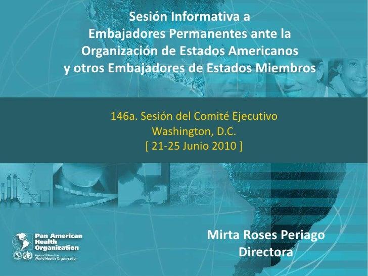 Sesión Informativa a    Embajadores Permanentes ante la   Organización de Estados Americanos            Sesión Informativa...