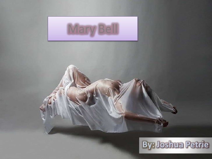 Mary Bell<br />By: JoshuaPetrie<br />