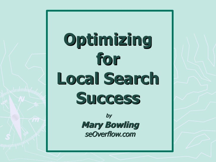 Optimizing  for  Local Search Success by   Mary Bowling seOverflow.com