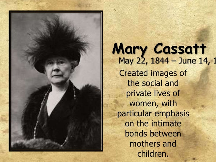 Mary Cassatt<br />May 22, 1844– June 14, 1926<br />Created images of the social and private lives of women, with particul...