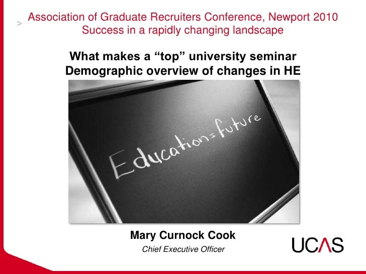 Association of Graduate Recruiters Conference, Newport 2010           Success in a rapidly changing landscape         What...