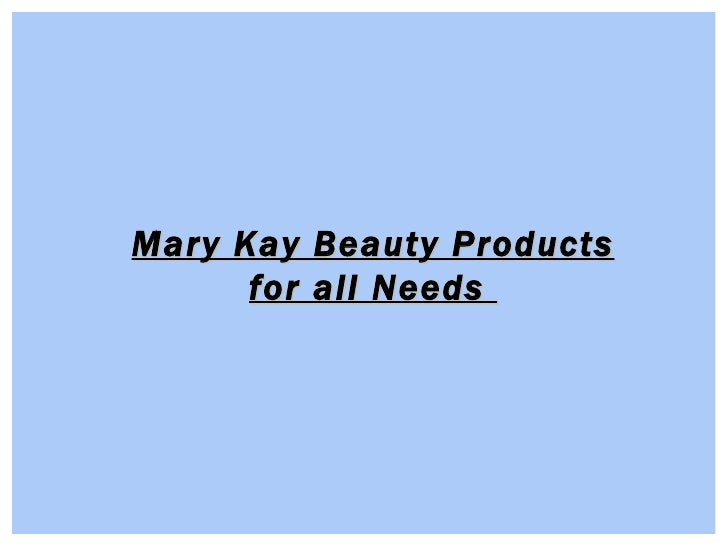 Mary Kay Beauty Products for all Needs