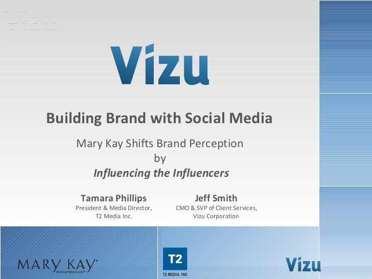 Building Brand with Social Media                        Mary Kay Shifts Brand Perception                                  ...