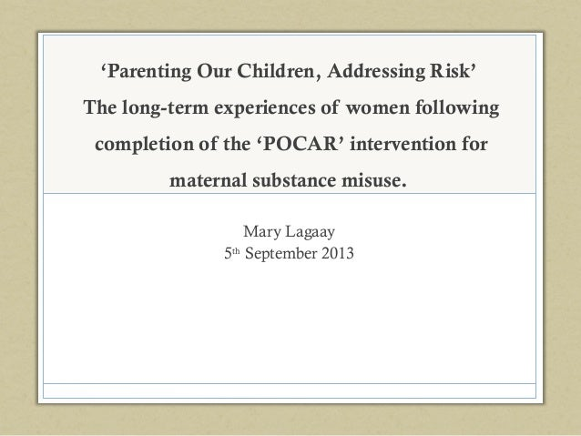 'Parenting Our Children, Addressing Risk' The long-term experiences of women following completion of the 'POCAR' intervent...