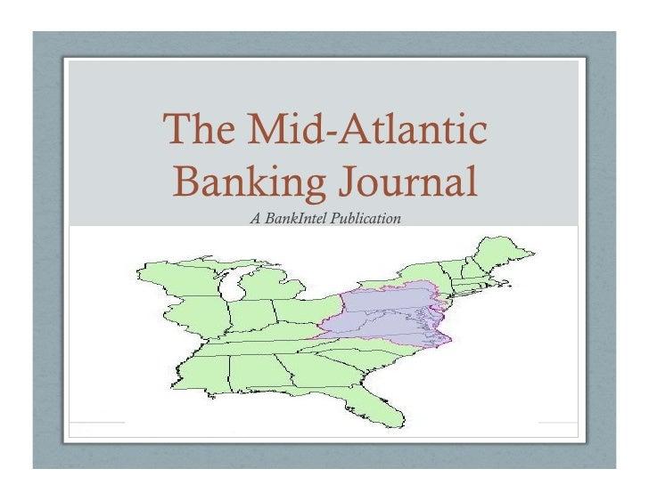The Mid-Atlantic Banking Journal     A BankIntel Publication